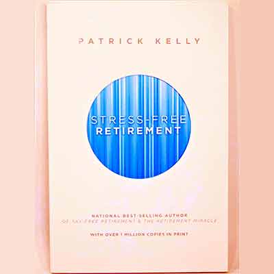 free stress free retirement by patrick kelly book - FREE Stress-Free Retirement by Patrick Kelly Book